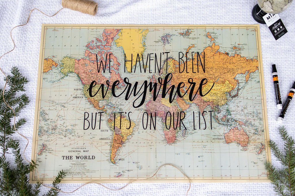 We haven't been everywhere but it's on our list quote on a world map