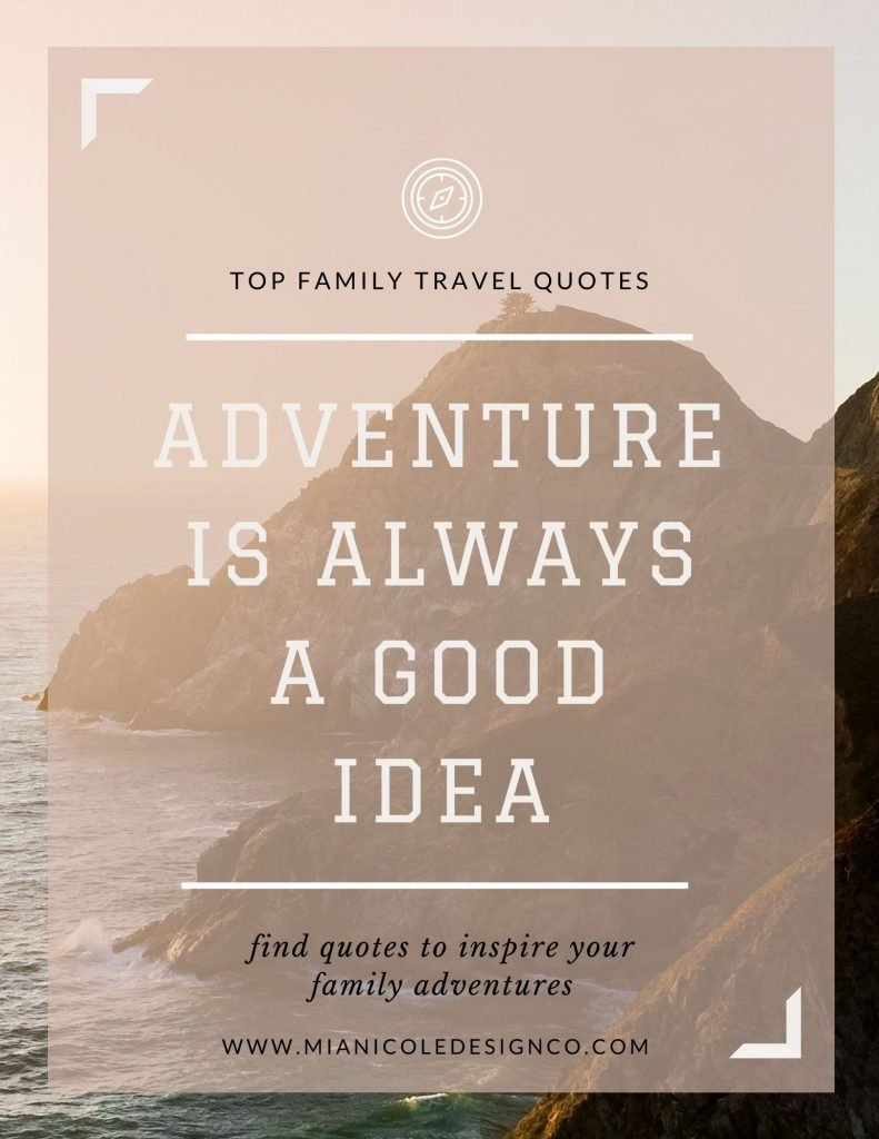 Family Travel Quote - adventure is always a good idea