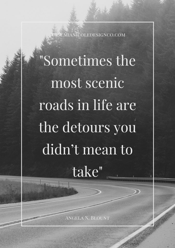 sometimes the most scenic roads in life are the detours you didn't mean to take quote over a photo of an open road